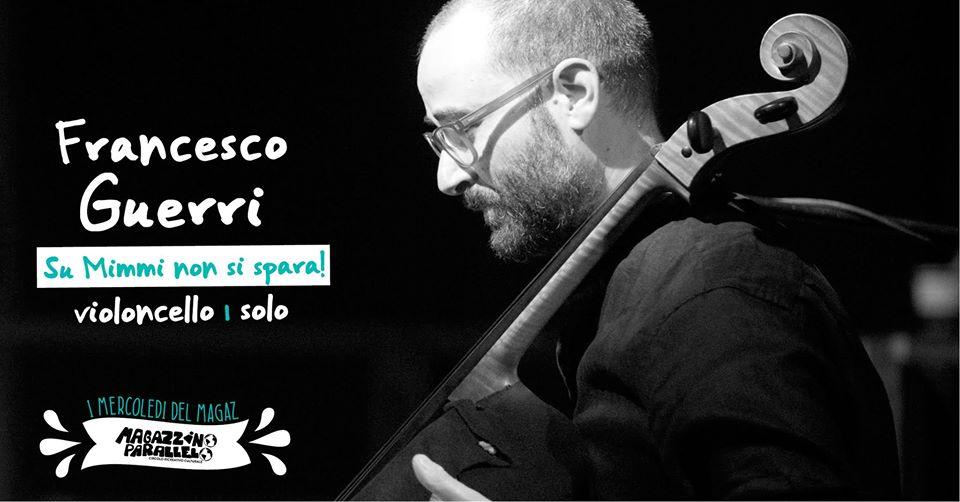 Francesco Guerri | violoncello solo ⌁ at Magazzino Parallelo