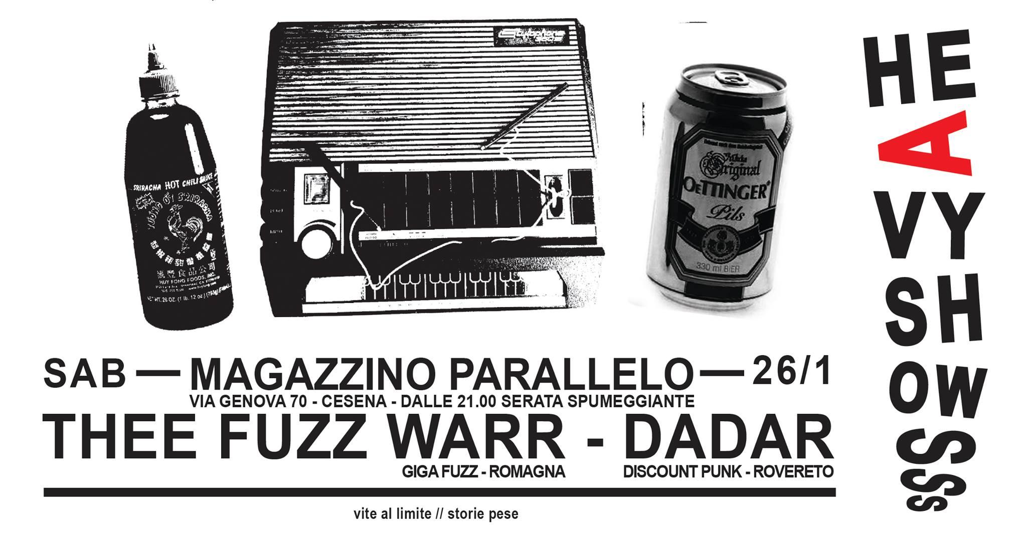 Thee Fuzz Warr ⌁ Dadar / Heavy Shows / at Magazzino Parallelo