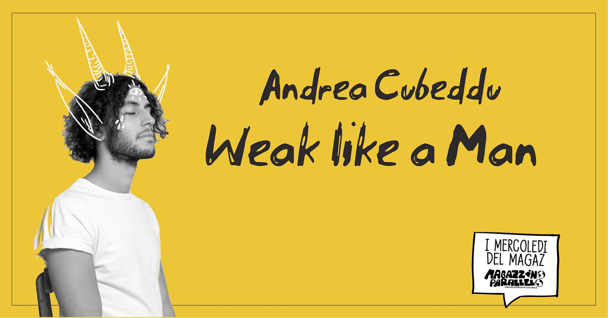 Andrea Cubeddu · Weak Like a Man / at Magazzino Parallelo