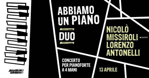 Abbiamo un Piano DUO // Nicolò Missiroli • Lorenzo Antonelli