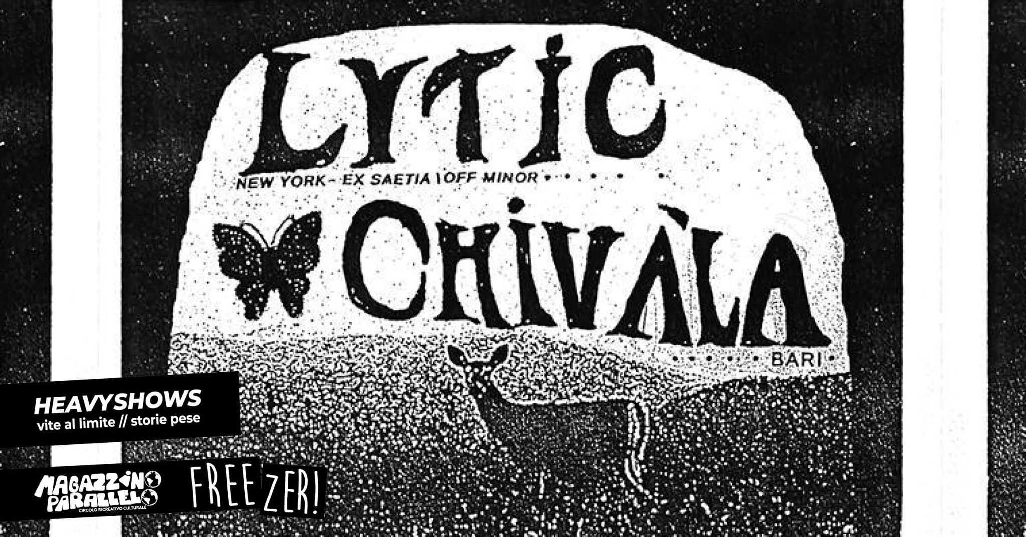 Lytic ⌁ Chivàla / Heavy Shows / at Freezer!