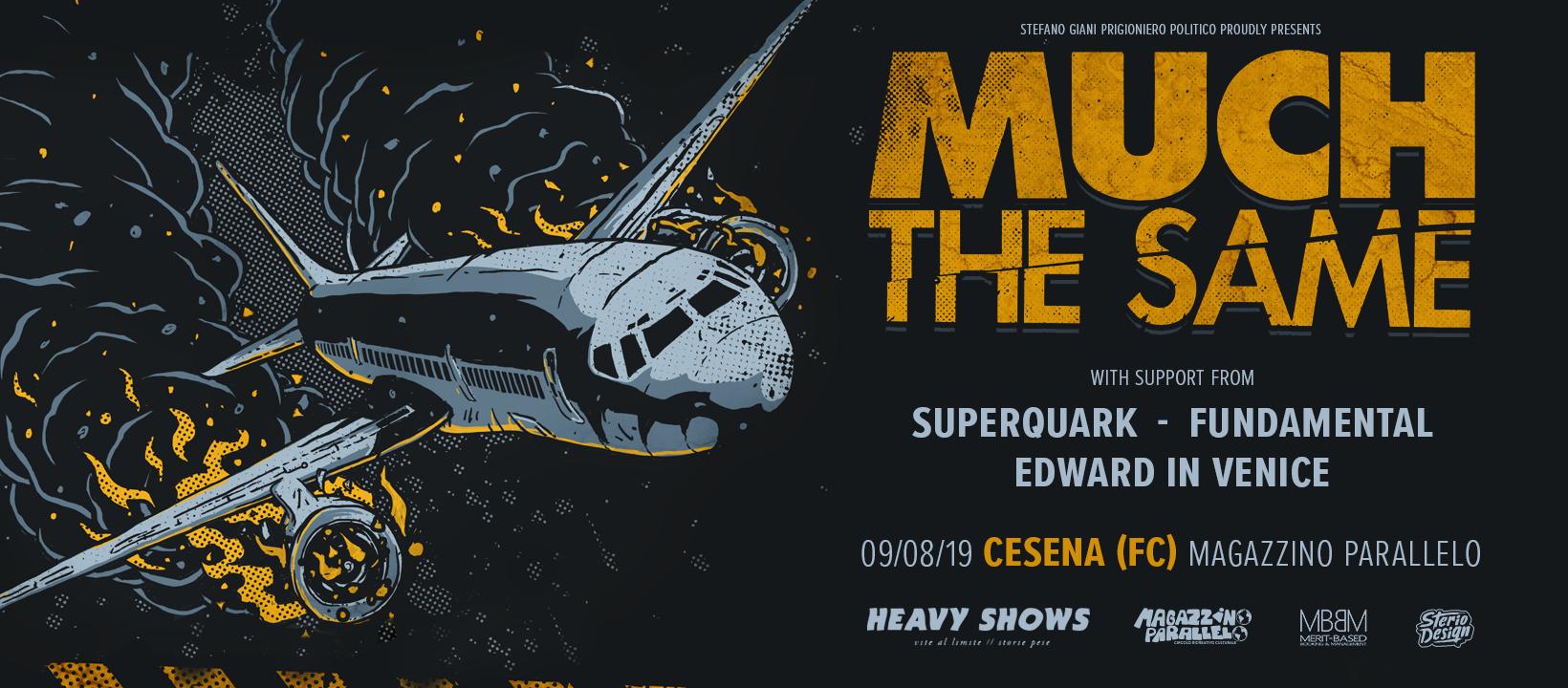 Much the Same ⌁ Superquark // Heavy Shows at Magazzino Parallelo Pubblico · Organizzato da Magazzino Parallelo