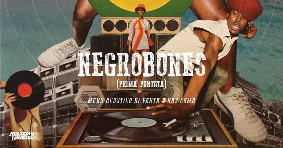 NegroBones · prima puntata / at Magazzino Parallelo
