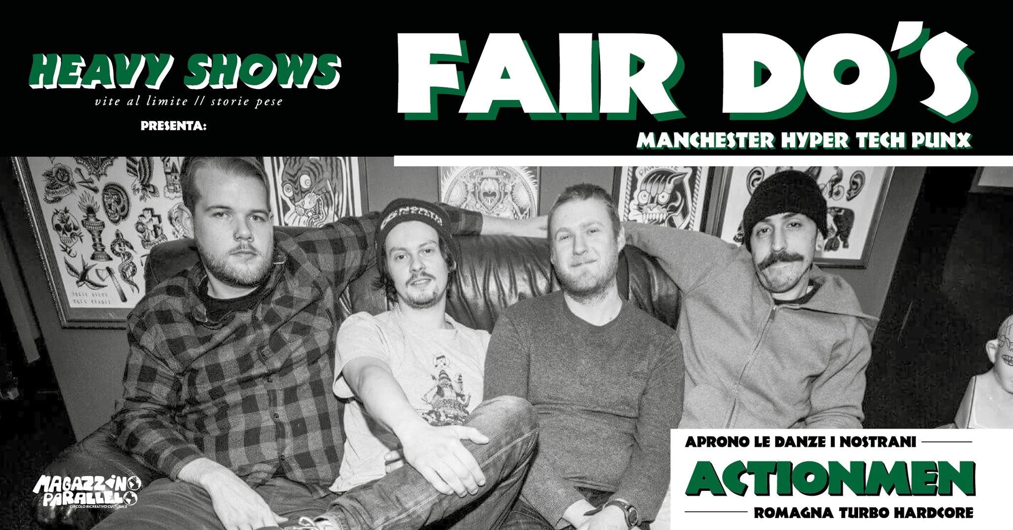 Fair Do's ⌁ ActionMen / HeavyShows / at Magazzino Parallelo
