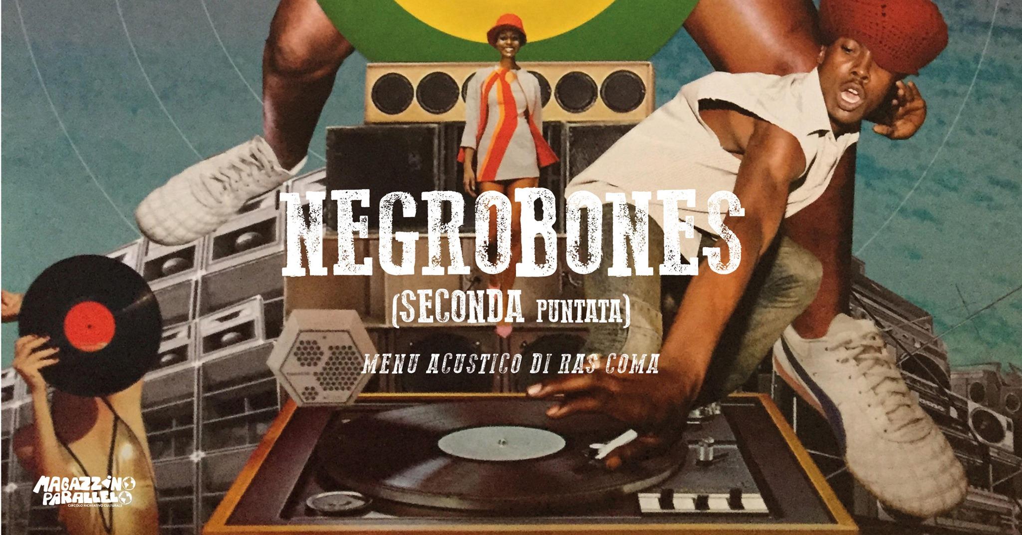 NegroBones · seconda puntata / at Magazzino Parallelo