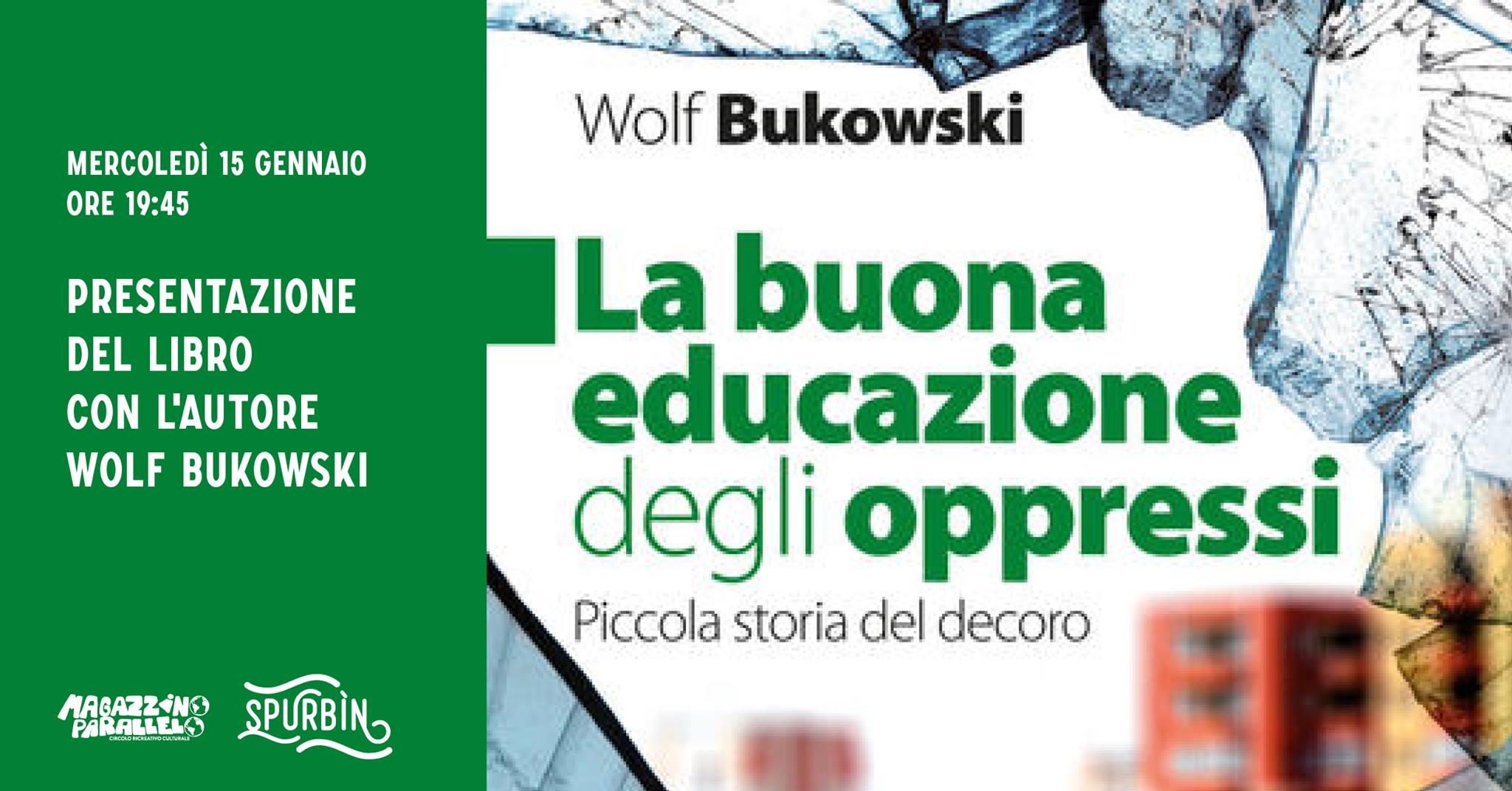 Presentazione di La buona educazione degli oppressi / at Spurbìn